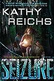 By Kathy Reichs Seizure (Virals #2) (First Edition)