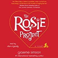 The Rosie Project: A Novel (       UNABRIDGED) by Graeme Simsion Narrated by Dan O'Grady