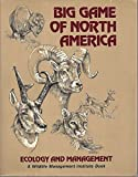 Big Game of North America: Ecology and Management