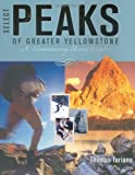 img - for Select Peaks of Greater Yellowstone: A Mountaineering History & Guide by Thomas Turiano (2003-12-03) book / textbook / text book
