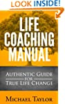 Life Coaching Manual - Authentic Guid...