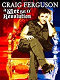 Craig Ferguson: A Wee Bit O Revolution