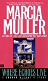 Where Echoes Live (0446401617) by Muller, Marcia