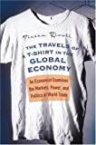 img - for The Travels of a T-Shirt in the Global Economy: An Economist Examines the Markets, Power, and Politics of World Trade 1st (first) Edition by Rivoli, Pietra published by Wiley (2005) book / textbook / text book