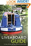 The Liveaboard Guide: Living Afloat o...
