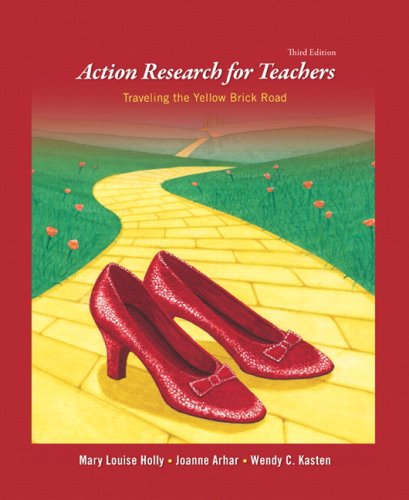 Action Research for Teachers: Traveling the Yellow Brick...