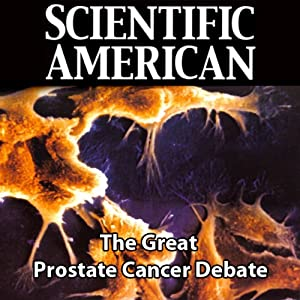 Scientific American: The Great Prostate Cancer Debate | [Marc B. Garnick]