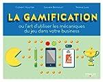 La gamification: Ou l'art d'utiliser...