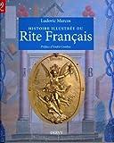Histoire illustrée du Rite Français (L'univers maçonnique)