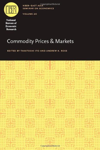 Commodity Prices and Markets (National Bureau of Economic Research East Asia Seminar on Economics)