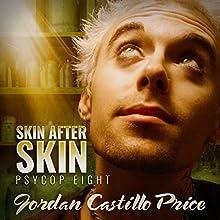 Skin After Skin: PsyCop, Book 8 | Livre audio Auteur(s) : Jordan Castillo Price Narrateur(s) : Gomez Pugh