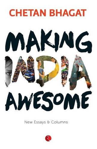 Download Making India Awesome New Essays And Columns Book Chetan