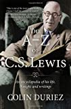 The A-Z of C S Lewis: A Complete Guide to His Life, Thoughts and Writings (074595586X) by Duriez, Colin