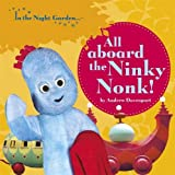 In The Night Garden: All Aboard the Ninky Nonk J. Unknown hand