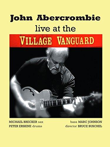 Live at the Village Vanguard: John Abercrombie Quartet