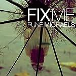 Fix Me | Rune Michaels