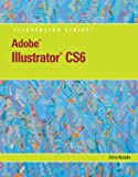 Chris Botello Adobe Illustrator Cs6 Illustrated with Online Creative Cloud Updates (Adobe Cs6 by Course Technology)