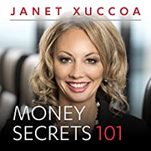 Money Secrets 101  by Janet Xuccoa Narrated by Janet Xuccoa