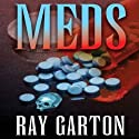 Meds (       UNABRIDGED) by Ray Garton Narrated by John Bell