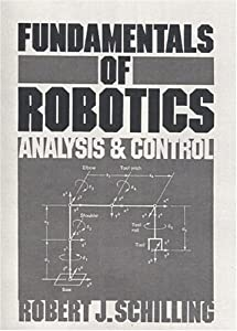 Fundamentals of Robotics: Analysis and Control by Prentice Hall