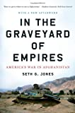 In the Graveyard of Empires: Americas War In Afghanistan