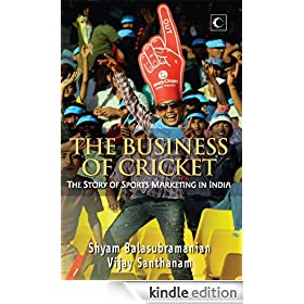 THE BUSINESS OF CRICKET: The Story Of Sports Marketing In India