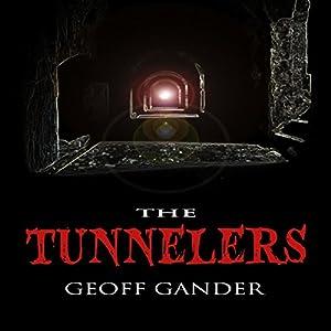 The Tunnelers | [Geoff Gander]