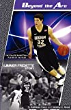 Beyond the Arc: The Jimmer Fredette Story