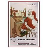 """Nicht alle Jahre wieder: Advent - Nikolaus - Weihnachtenvon """"Antonia Stahn"""""""