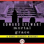Mortal Grace: Vince Cardozo, Book 3 | Edward Stewart
