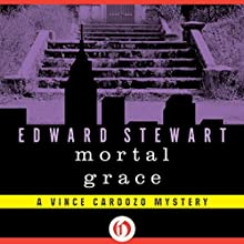 Mortal Grace: Vince Cardozo, Book 3 (       UNABRIDGED) by Edward Stewart Narrated by Christian Rummel