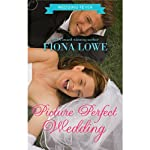 Picture Perfect Wedding: Wedding Fever, Book 2 (       UNABRIDGED) by Fiona Lowe Narrated by Loretta Rawlins