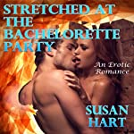 Stretched at the Bachelorette Party | Susan Hart