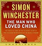 img - for The Man Who Loved China: The Fantastic Story of the Eccentric Scientist Who Unlocked the Mysteries of the Middle Kingdom [MAN WHO LOVED CHINA 8D] book / textbook / text book