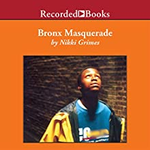 Bronx Masquerade (       UNABRIDGED) by Nikki Grimes Narrated by Jessica Almasy, Cherise Booth, Kevin R. Free, Marc Damon Johnson, Sisi Aisha Johnson, Melanie Martinez