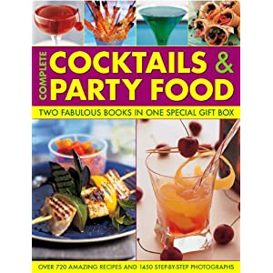 Complete Cocktails and Party Food: Two Fabulous Cookbooks in One Special Gift Box