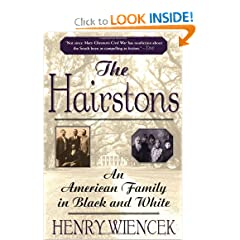The Hairstons: An American Family in Black and White by Henry Wiencek