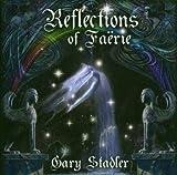 echange, troc Gary STADLER - Reflections Of Faerie