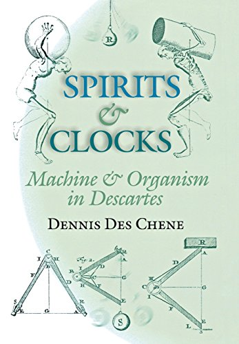 Spirits and Clocks: Worlds on Exhibition: Machine and Organism in Descartes