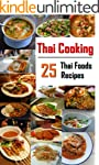 Thai Cooking: 25 Thai Foods, Recipes