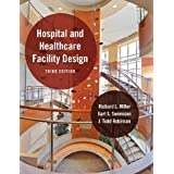 Hospital and Healthcare Facility Design (Third Edition) 3rd (third) Edition by Miller, Richard L., Swensson, Earl...