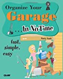 Organize Your Garage In No Time