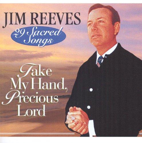 Jim Reeves - Take My Hand Precious Lord-29 Sacred Songs - Zortam Music