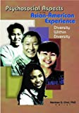 img - for Psychosocial Aspects of the Asian-American Experience: Diversity Within Diversity book / textbook / text book