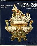 echange, troc Peter Wilhelm Meister, Horst Reber, Tamara Préaud, Vérène Nicollier-de Weck - La Porcelaine européenne du XVIIIe (18e) siècle