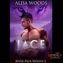 Jace: River Pack Wolves, Book 2 Audiobook by Alisa Woods Narrated by J.F. Harding, Laura Hopatcong