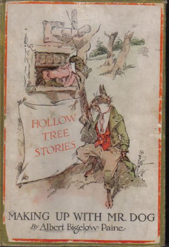 MAKING UP WITH MR DOG: HOLLOW TREE STORIES., Albert Biglow. Paine