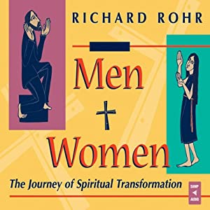 Men and Women: The Journey of Spiritual Transformation | [Richard Rohr]