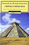 Cronica Mexicana/ Mexican chronicles (Cronicas De America) (Spanish Edition)
