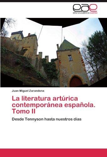 la-literatura-artorica-contempornea-espaola-tomo-ii-desde-tennyson-hasta-nuestros-d-as-by-juan-migue